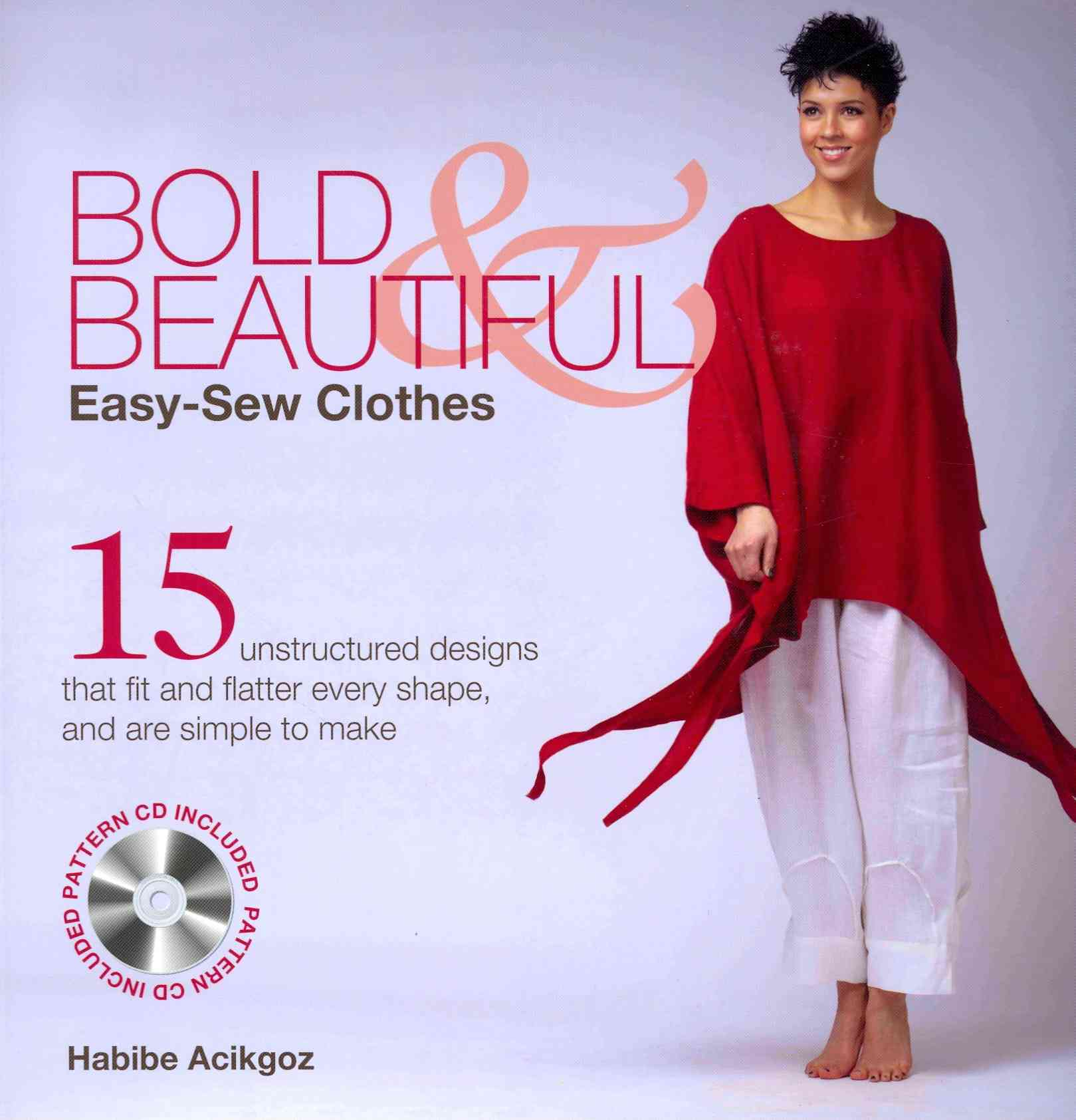 Bold & Beautiful Easy-sew Clothes By Acikgoz, Habibe